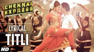 Titli Chennai Express Song With Lyrics | Shahrukh Khan, Deepika Padukone Mp3