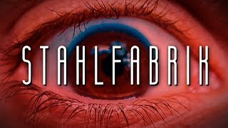 STAHLFABRIK - Kurzfilm
