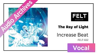 【felt】10.the ray of light(felt-022 increase beat)[audio archives] mp3