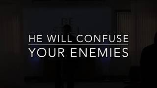 He will confuse your enemies