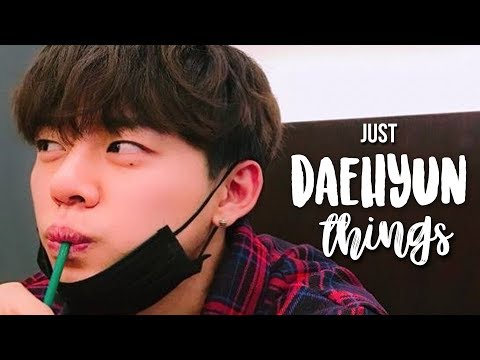 JUST DAEHYUN THINGS