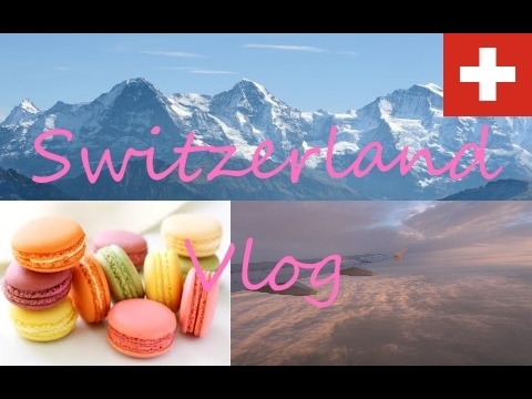 Switzerland Adventure | Vlog #3