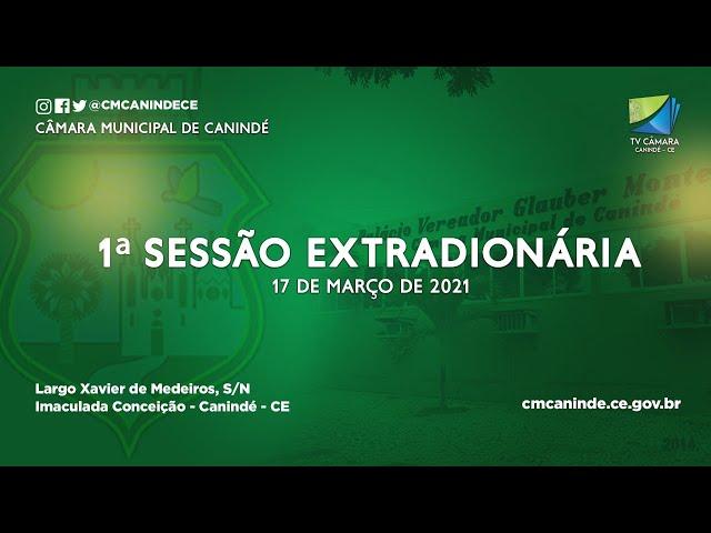 1ª SESSÃO EXTRAORDINÁRIA DA CÂMARA MUNICIPAL DE CANINDÉ