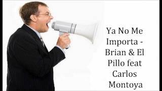 Ya No Me Importa - Brian & El Pillo feat Carlos Montoya