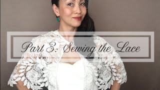 DIY Capelet : Part 3of3 Sewing the Bridal Lace Capelet, Cover-up, or Shawl