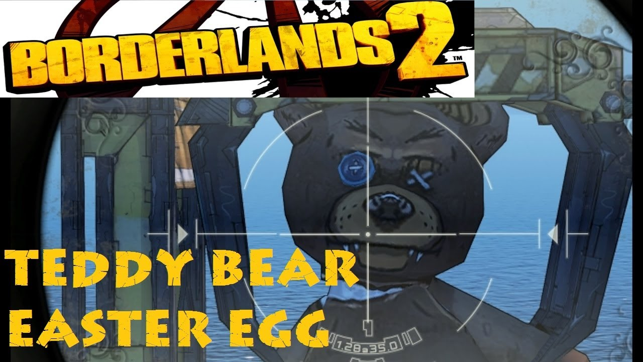 Borderlands 2 Giant Teddy Bear Easter Egg The Naughty Bear Easter