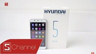 Schannel - Mở hộp Hyundai Seoul 5: Khi ông lớn ngành ô tô chuyển sang sản xuất smartphone