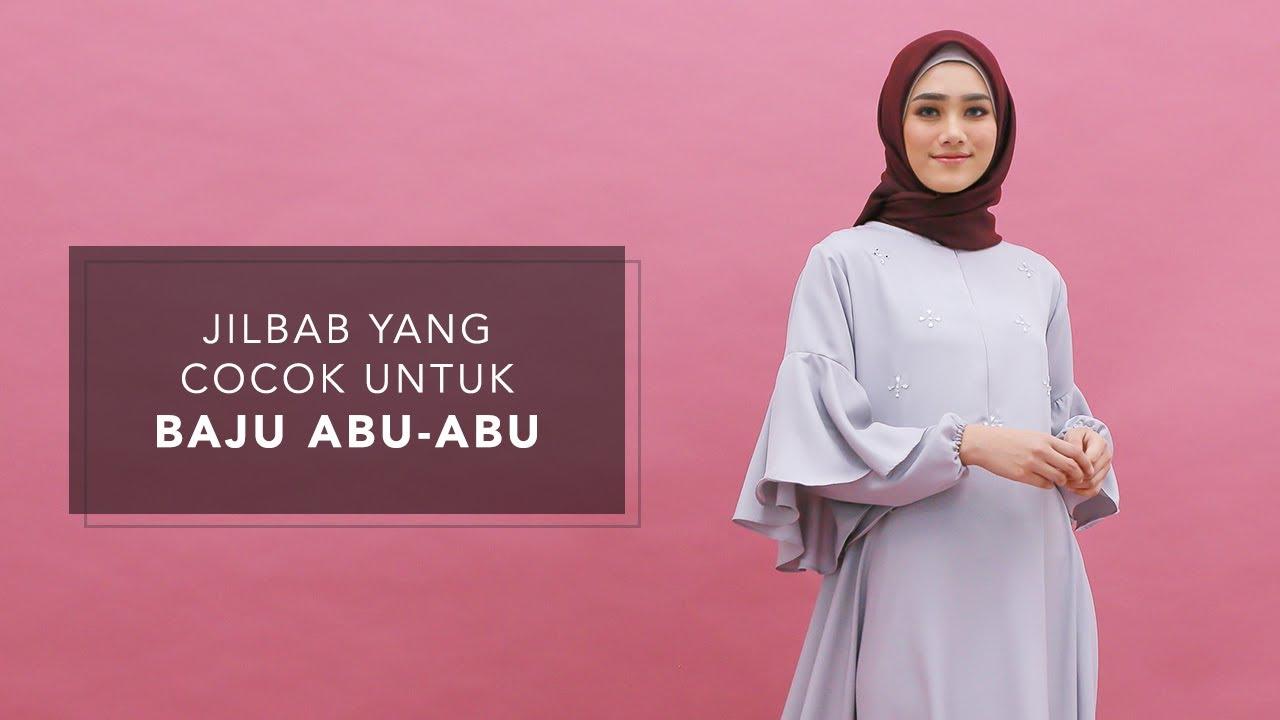 Jilbab yang Cocok untuk Baju Abu-Abu - YouTube