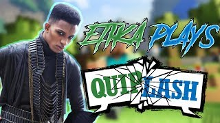 ETIKA PLAYS QUIPLASH FOR THE FIRST TIME