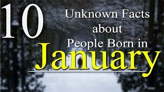 10 Unknown facts about People born in January | Do you know?