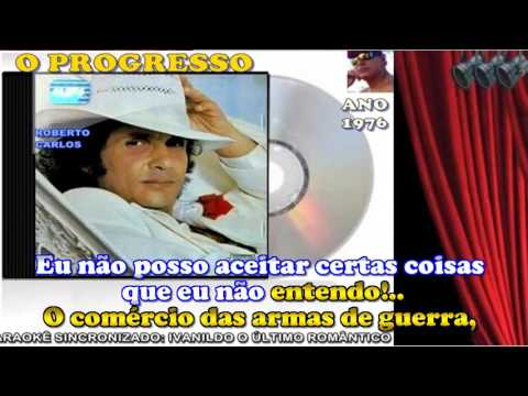 o progreso - Roberto Carlos - karaoke