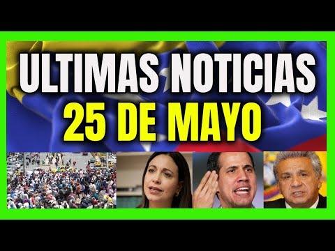 ULTIMAS NOTICIAS DE VENEZUELA HOY 25 de mayo 2019 ENTERATE!