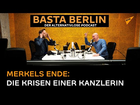 Basta Berlin (Folge 91) - Merkels Ende: Die Krisen einer Kanzlerin