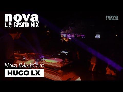 Hugo LX - Nova Mix Club DJ set