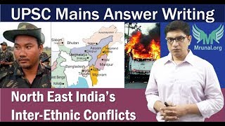 North-East India's Inter-Ethnic Conflicts: UPSC IAS/IPS Mains Answer Writing (GSM1)