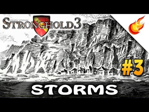 Storms - STRONGHOLD 3 - Economic Campaign (Hard) - CHAPTER 3  