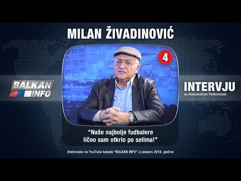 INTERVJU: Milan Živadinović Bard - Naše najbolje fudbalere lično sam otkrio po selima! (29.01.2018)