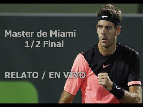 Del Potro vs Isner / Semifinal Miami 2018 / Relato en Vivo