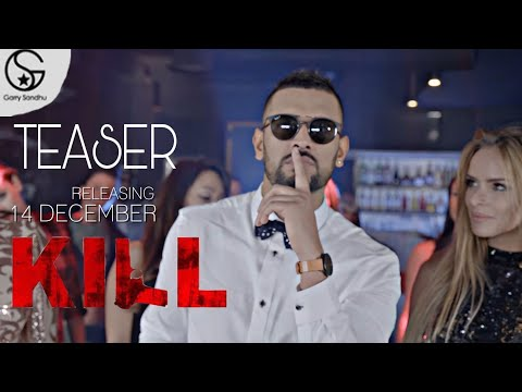 KILL - (Teaser) - GARRY SANDHU -  Vee...