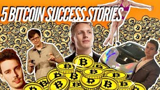 Top 5 Bitcoin Success stories