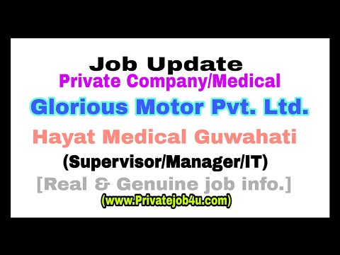 Private job in assam || Glorious motor pvt.ltd./Hayat medical job in Assam || IT/BE/Graduate job...
