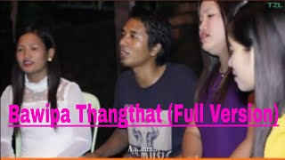 Chin Hla - Bawipa Thangthat (Full Version)