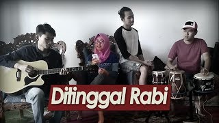 Cover Ditinggal Rabi (NDX A.K.A - Via Vallen - Nella Kharisma) - by Rudy Agus S Feat Fahira