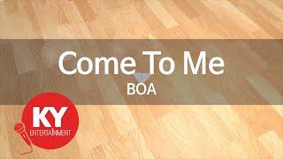 [KY 금영노래방] Come To Me - BOA (KY.7295)