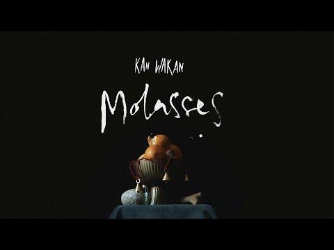 Kan Wakan - Molasses [OFFICIAL VIDEO]