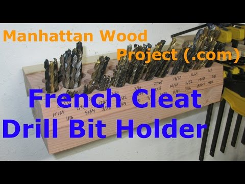 21 - French Cleat Drill Bit Holder - Manhattan Wood Project