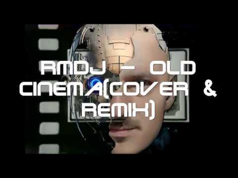 RMDJ   OLD CINEMA cover & remix