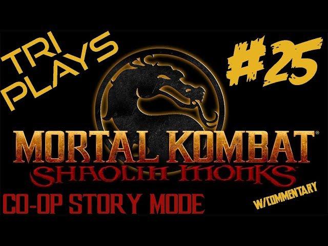 TRI Plays: Mortal Kombat Shaolin Monks Co-op Story Mode - Part 25
