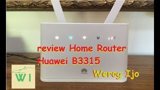 review Home Router Huawei B315 Sinyal 4G Kuat