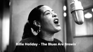 Billie Holiday -  The Blues Are Brewin´