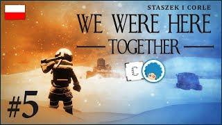 We Were Here Together PL ze Staszkiem  #5 (odc.5) ❄️ Woop - Woop!   Gameplay po polsku