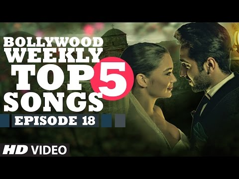 Bollywood Weekly Top 5 Songs | Episode 18...