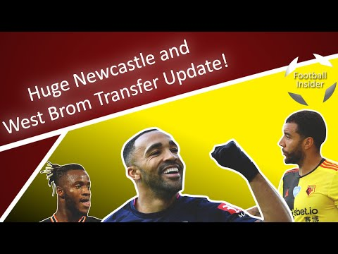 EXCLUSIVE | Huge Newcastle & West Brom transfer update as multiple deals agreed