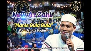 Manis Gula Gula -Terbaru 2019 Az zahir Voc.ust Taqim.
