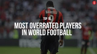 Top 10: The most OVERRATED players in world football (2017)
