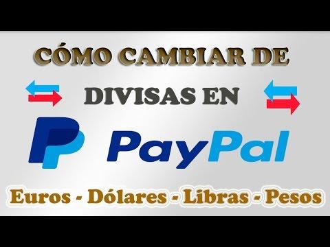 cómo-cambiar-divisas-en-paypal:-dólares,-pesos,-euros,-libras-y-más