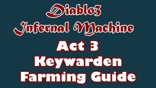 Diablo 3: Act 3 Keywarden Farming Route & Guide [Infernal Machine]