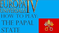 EU4 How to play the Papal State / the Pope guide!