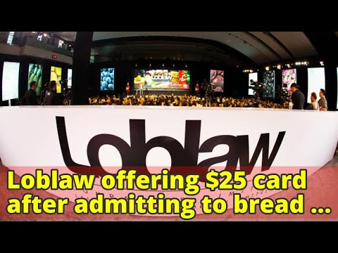 Loblaw offering $25 card after admitting to bread price-fixing. Here's how to register