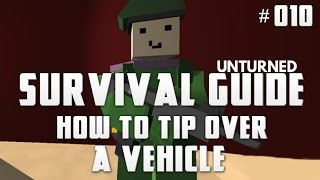 Unturned Survival Guide 010: How To Tip Over A Vehicle
