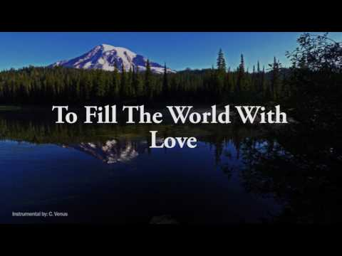 To Fill the World With Love