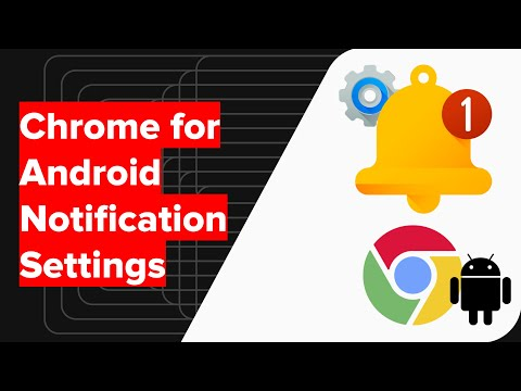 How to setup Chrome for Android Notification Settings?
