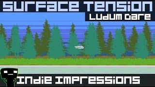 Indie Impressions - Surface Tension