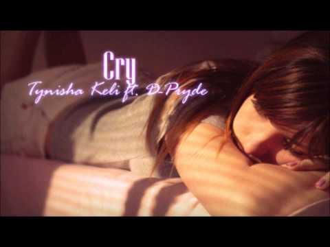 Tynisha Keli ft D-Pryde- Cry (rare?)