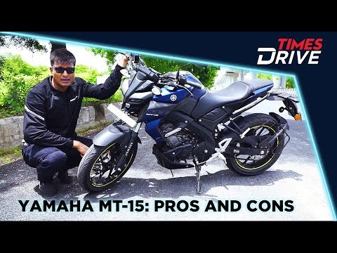 Yamaha MT-15: Positives, Negatives and Should you buy one? | Times Drive