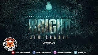 Jim Craxyi - Bright [Upgrade Riddim] November 2018